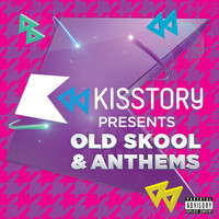 Various - Kisstory Presents Old Skool & Anthems (Explicit)