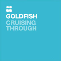 Goldfish - Cruising Through