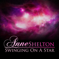 Anne Shelton - Swinging on a Star