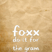 Foxx - Do It for the Gram
