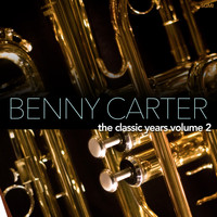 Benny Carter - The Classic Years, Vol. 2