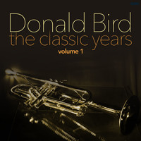 Donald Byrd - The Classic Years