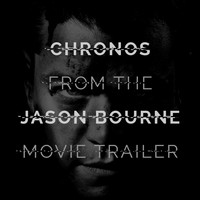 "L'Orchestra Cinematique - Chronos (From The ""Jason Bourne"" Movie Trailer)"