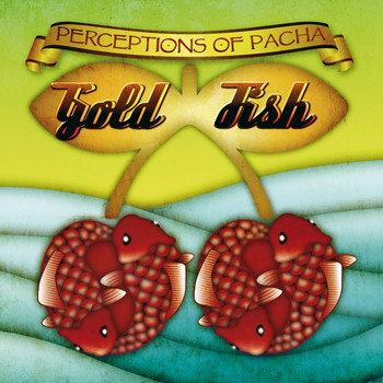 Goldfish - Goldfish Perceptions of Pacha