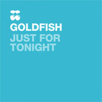 Goldfish - Just for Tonight (Tony Finger Alter Ego Mix)