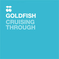 Goldfish - Cruising Through (Kyle Watson Brass Bounce Radio Edit)