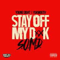 Yukmouth - Stay off My D**k (S.O.M.D.) (Explicit)