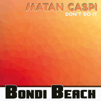 Matan Caspi - Don't Do It