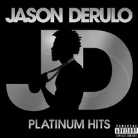 Jason Derulo - Platinum Hits (Explicit)