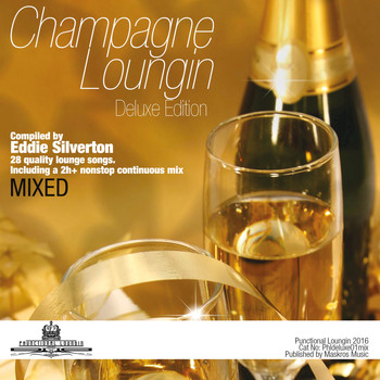 Eddie Silverton - Champagne Loungin Deluxe Mixed