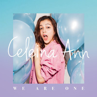 Celeina Ann - We Are One