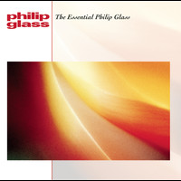 Philip Glass - The Essential Philip Glass