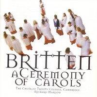 The Choir of Trinity College, Cambridge - Britten/Ceremony Of Carols