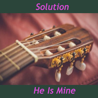 Solution - He Is Mine