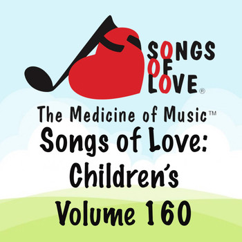Gold - Songs of Love: Children's, Vol. 160