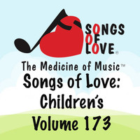 Gilbert - Songs of Love: Children's, Vol. 173