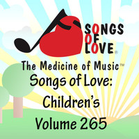 Burnett - Songs of Love: Children's, Vol. 265