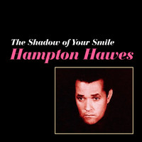 Hampton Hawes - The Shadow of Your Smile