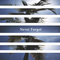 Raphael - Never Forget