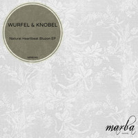Wurfel & Knobel - Natural Heartbeat Bluzon EP