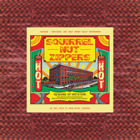 Squirrel Nut Zippers - Hot (Remastered / 20th Anniversary Edition)