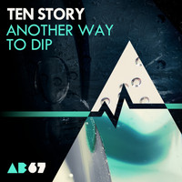 Ten Story - Another Way To Dip EP