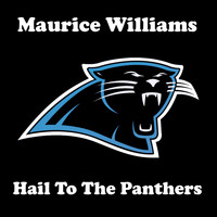 Maurice Williams - Hail to the Panthers