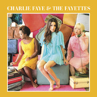 Charlie Faye & the Fayettes - Loving Names