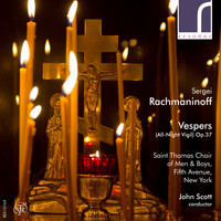 Saint Thomas Choir of Men & Boys, Fifth Avenue, New York & John Scott - Sergei Rachmaninoff: Vespers (All-Night Vigil), Op. 37