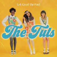 The Tuts - Let Go of the Past