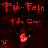 Pik-Fein - Take Over