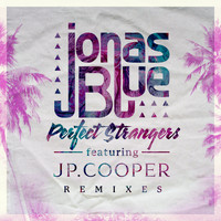 Jonas Blue - Perfect Strangers (Remixes)