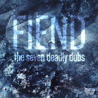 Fiend - The Seven Deadly Dubs
