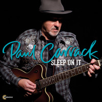 Paul Carrack - Sleep on It