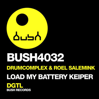 Drumcomplex & Roel Salemink - Load My Battery / Keiper