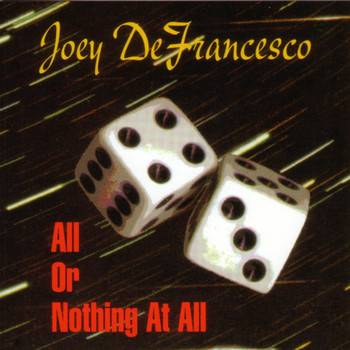 Joey Defrancesco - All or Nothing at All