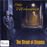 Joey Defrancesco - The Street of Dreams