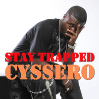 Cyssero - Stay Trapped