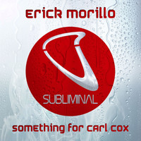 Erick Morillo - Something For Carl Cox
