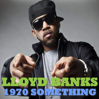 Lloyd Banks - 1970 Something