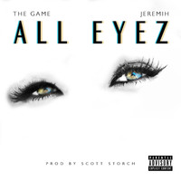 The Game - All Eyez (feat. Jeremih) (Explicit)