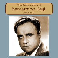 Beniamino Gigli - The Golden Voice of Beniamino Gigli, Vol. 2