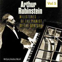 Arthur Rubinstein - Milestones of the Pianist of the Century, Vol. 5