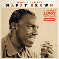 Nappy Brown - Down in the Alley - The Complete Savoy Singles As & Bsm 1954-1962
