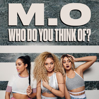 M.O - Who Do You Think Of?