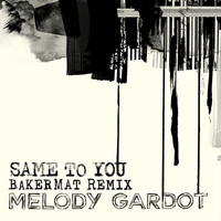 Melody Gardot - Same To You (Bakermat Remix)