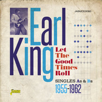 Earl King - Let the Good Times Roll