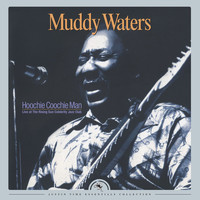 Muddy Waters - Hoochie Coochie Man: Live at The Rising Sun Celebrity Jazz Club (2016 Remastered)