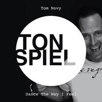 Tom Novy - Dance The Way I Feel