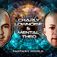 Charly Lownoise & Mental Theo - Fantasy World